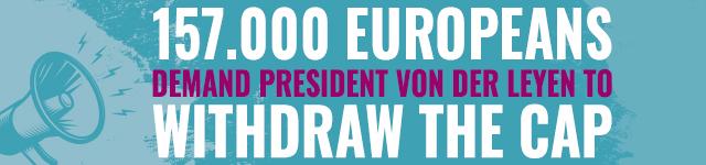 157.000 Europeans demand President von der Leyen to withdraw the CAP